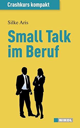 Small Talk im Beruf: Crashkurs kompakt