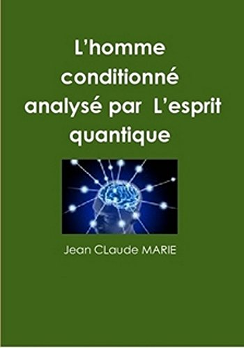 L'homme conditionné: Passez du mental à l'esprit du surmental. (French Edition)
