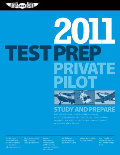 (Private Pilot Test Prep 2011: Study and Prepare for the Recreational and Private: Airplane, Helicopter, Gyroplane, Glider, Balloon, Airship, Powered ... FAA Knowledge Tests (Test Prep)