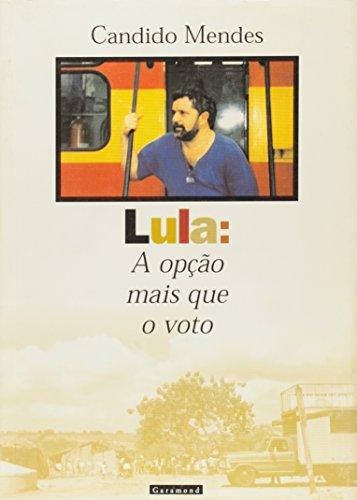 Lula: a Opção Mais que o Voto - Cândido Mendes