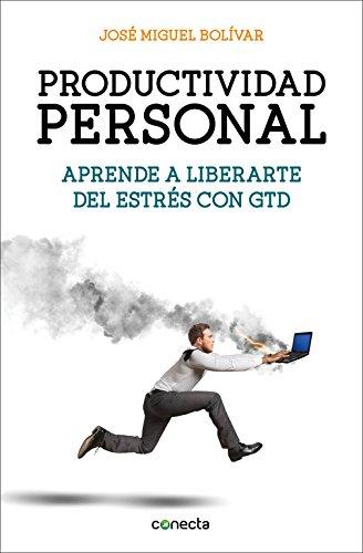 Productividad personal, aprende a liberarte del estrés con GTD