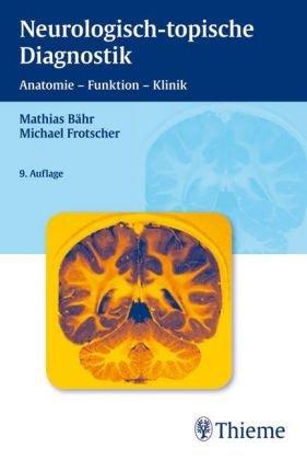 Duus' neurologisch-topische Diagnostik: Anatomie - Funktion - Klinik