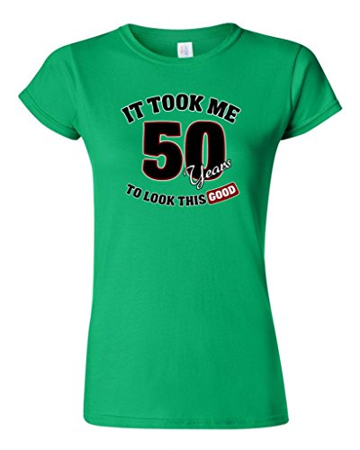 Junior It Took Me 50 Years To Look This Good Funny Humor Novelty DT T-Shirt Tee (XXX Large, Irish Green)
