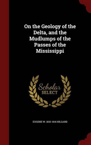 On the Geology of the Delta, and the Mudlumps of the Passes of the Mississippi PDF
