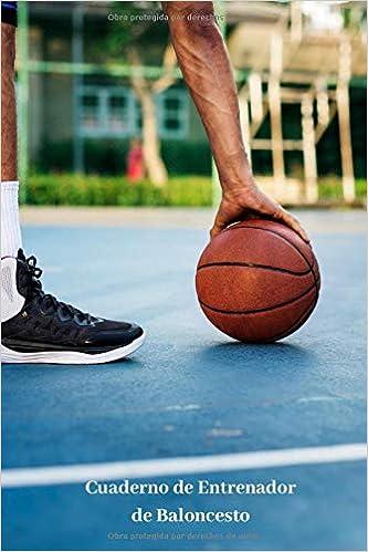 Cuaderno de Entrenador de Baloncesto: 110 Páginas para Planificar ...