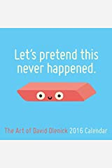 Let's Pretend This Never Happened: The Art of David Olenick 2016 Wall Calendar by David Olenick (2015-06-09) Calendar