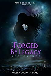 Forged by Legacy: Beginnings (The Forged Series)