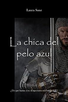 La chica del pelo azul (Spanish Edition) by [Sanz, Laura]