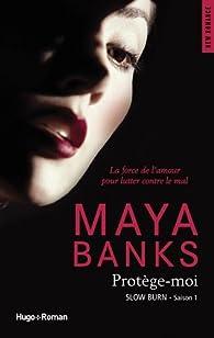Slow Burn Saison 1 Protège-moi par Maya Banks