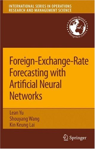 Download Foreign-Exchange-Rate Forecasting with Artificial Neural Networks (International Series in Operations Research & Management Science) PDF