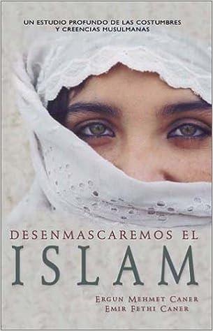 Desenmascaremos El Islam: Amazon.es: Caner, Ergun Mehmet, Caner ...