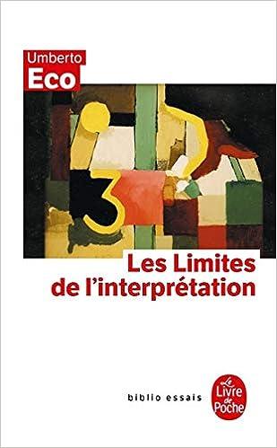 Les Limites De L Interpretation Le Livre De Poche French