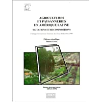 AGRICULTURES ET PAYSANNERIES EN AMERIQUE LATINE. Mutations et recompositions, Colloque international, Toulouse, novembre 1990