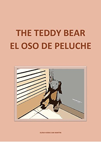 THE TEDDY BEAR - EL OSO DE PELUCHE (Bilingual Edition in English and Spanish)