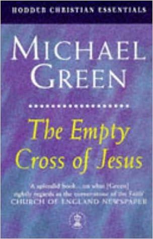 The Empty Cross of Jesus (Hodder Christian Essentials)