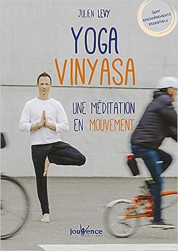 Yoga vinyasa, une méditation en mouvement (Manuels): Amazon ...