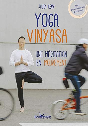 Yoga Vinyasa : Une méditation en mouvement: 9782889530656 ...