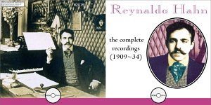 Reynaldo Hahn: The Complete Recordings
