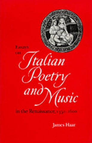 Essays on Italian Poetry and Music in the Renaissance, 1350-1600 (Ernest Bloch Lectures) by University of California Press