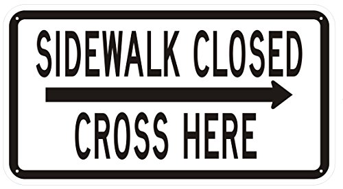 SIDEWALK CLOSED, CROSS HERE SIGN - right arrow (WHITE ,Reflective Aluminum ,HEAVY DUTY,12X21, RUST Free ) (Rust Arrow)