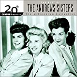 : The Best of the Andrews Sisters: 20th Century Masters (Millennium Collection)