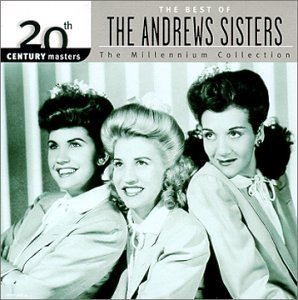 The Best of the Andrews Sisters: 20th Century Masters (Millennium Collection) (The Best Of The Andrews Sisters)