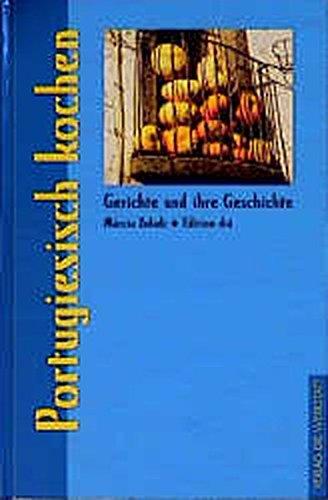 portugiesisch-kochen-gerichte-und-ihre-geschichte-edition-di-im-verlag-die-werkstatt