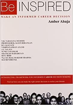 Book Be Inspired: Make an Informed Career Decision by Amber Ahuja (2008-06-30)