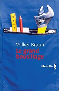 Le grand bousillage, Braun, Volker
