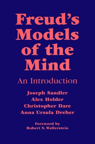 Freud's Models of the Mind: An Introduction (Monograph Series of the Psychoanalysis Unit of University College, London a