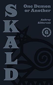 SKALD Vol VI: One Demon or Another by [Sitterson, Aubrey]