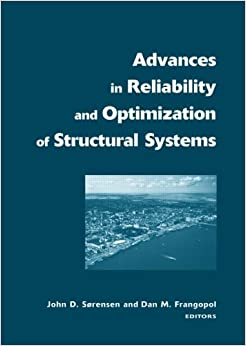 Advances in Reliability and Optimization of Structural Systems: Proceedings 12th IFIP Working Conference on Reliability and Optimization of Structural in Engineering, Water and Earth Sciences