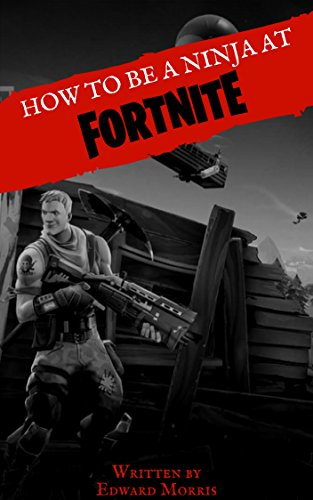 Amazon.com: How to be a ninja at Fortnite: Battle Royale ...