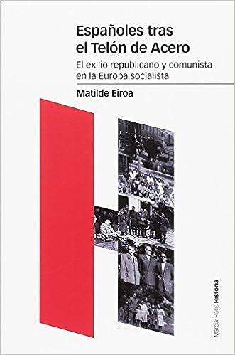 Españoles tras el telón de acero (Estudios): Amazon.es: Matilde Eiroa Sanfrancisco: Libros