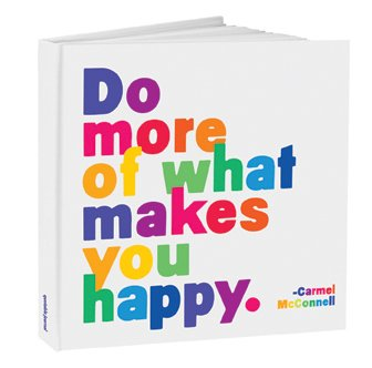 Quotables ''Do More of What Makes you Happy'' Journal 8'' Square Hard Cover