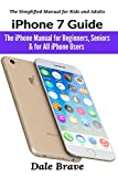 iPhone 7 Guide: The iPhone Manual for