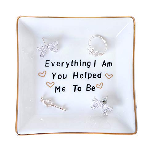 PUDDING CABIN Ring Dish for Mother Gift Trinket Dish Jewelry Dish - Everything I Am You Helped Me to Be (Best Mother To Be Gifts)