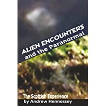 Alien Encounters and the Paranormal: The Scottish Experience