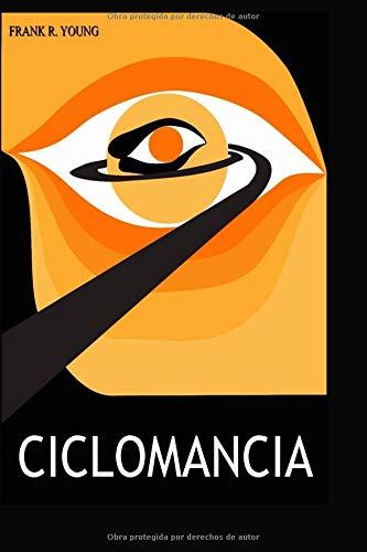Cliclomancia  [YOUNG, FRANK R.] (Tapa Blanda)