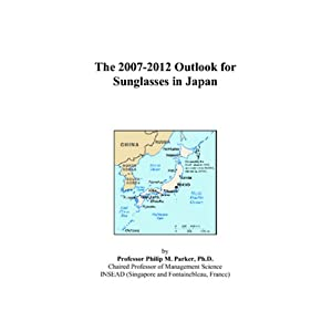 The 2007-2012 Outlook for Sunglasses in Japan