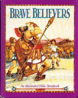 Brave Believers: An Illustrated Bible Storybook/Contemporary English Version, No 3230 (Contemporary English Version Children's Books)