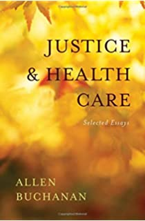 medicine and social justice essays on the distribution of health  justice and health care selected essays