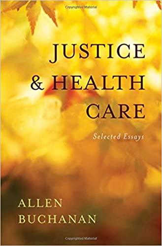 justice and health care selected essays  medicine  justice and health care selected essays st edition