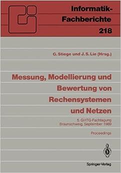 'Messung, Modellierung und Bewertung von Rechensystemen und Netzen': '5. Gi/Itg-Fachtagung Braunschweig, 26.–28. September 1989, Proceedings' (Informatik-Fachberichte)