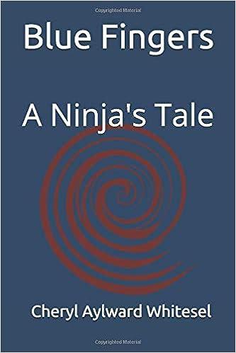 Blue Fingers: A Ninjas Tale: Cheryl Aylward Whitesel ...