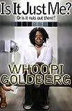 Is It Just Me?, Whoopi Goldberg, 1401323847