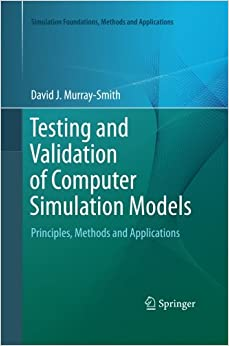 Book Testing and Validation of Computer Simulation Models: Principles, Methods and Applications