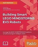 img - for Building Smart LEGO MINDSTORMS EV3 Robots: Leverage the LEGO MINDSTORMS EV3 platform to build and program intelligent robots book / textbook / text book