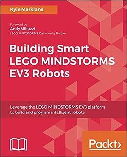 Building Smart Lego Mindstorms Ev3 Robots Leverage The Lego