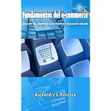Fundamentos del E-Commerce: Tu guía de comercio electrónico y negocios online (Spanish